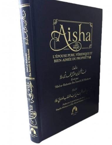 Aisha L'épouse pure, véridique et Bien-Aimée du Prophète