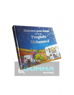 Histoires Pour Dormir La Vie du Prophète Muhammad