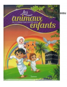 Les animaux dans le Coran expliqué aux enfants